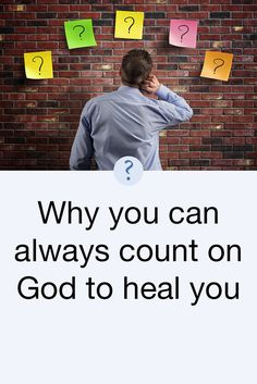 """Yes! You can always count on God to heal you! He has given you His Word on it and He always keeps His Word.James 5:15 leaves no room for doubt. It says, """"...the prayer of faith shall save the sick, and the Lord shall raise him up; and if he have committed sins, they shall be forgiven him.""""Why then do so many good Christians remain sick? Because, they somehow fail to receive God's provision of healing.That's not to say they are bad people. They may be wonderful people, people who love God…"""