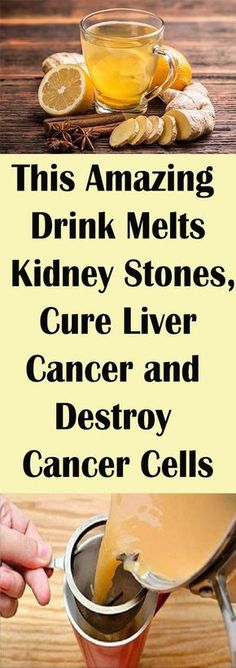 This Amazing Drink Melts Kidney Stones, Cure Liver Cancer and Destroy Cancer Cells – Let's Tallk