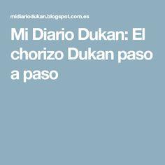 Mi Diario Dukan: El chorizo Dukan paso a paso