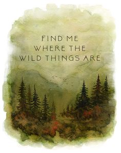 The wild things print where the wild guys live, wild things art, wild things nursery decor, wild things nursery wall art, I love you so WHAT YOU GET All Nature, Nature Quotes, Forest Quotes, Quotes About Nature, Peaceful Quotes, True Nature, Nature Dog, Nature Sounds, One With Nature