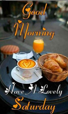 Good Morning Saturday Images, Happy Saturday Quotes, Saturday Greetings, Good Morning For Him, Happy Morning Quotes, Good Morning Breakfast, Morning Greetings Quotes, Good Morning Coffee, Good Morning Picture
