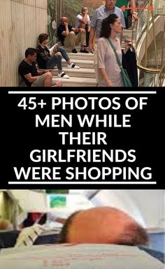 It's the holiday season which means stores are going to be packed with people shopping for their loved ones. Some of us love shopping more than others. And some of us hate it. 45+ Photos #Of #Men #While #Their #Girlfriends #Were #Shopping