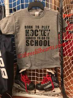 Born to play Hockey forced to go to School t shirt or Hoodie