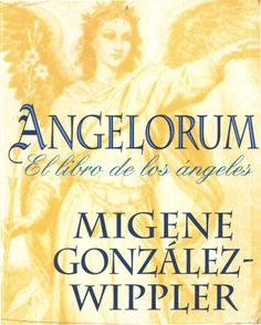 Angelorum-Migene-Gonzalez-Wippler Magnifico libro sobre angeologia y cabala