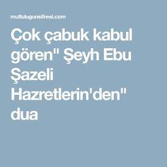 """Çok çabuk kabul gören"""" Şeyh Ebu Şazeli Hazretlerin'den"""" dua Allah, Diy And Crafts, Quotes, Bays, Decoupage, Youtube, Reindeer, Quotations, Berries"""