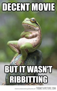 Puns. I should not have laughed so hard at this, but the use of ribbitting just got to me.