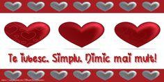 Te iubesc. Simplu. Nimic mai mult!
