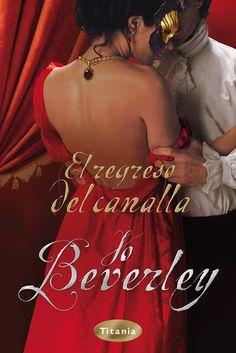 """SERIE """"GRANUJAS"""" #13 - El regreso del canalla // Jo Beverley // Titania romántica histórica (Ediciones Urano)"""