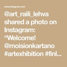 "@art_raili_lehva shared a photo on Instagram: ""Welcome! @moisionkartano #artexhibition #finland #artraililehva #art #artist #abstractors #abstractpainting #acrylicpainting…"" • Sep 4, 2020 at 6:19pm UTC Finland, Abstract, Artist, Instagram, Amen, Artists"