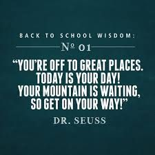 Dr seuss quotes for starting school - quotes of the day First Day Of School Quotes, Middle School Quotes, One Day Quotes, Quotes For Kids, Back To School Quotes For Teens, School Sayings, Kid Quotes, Math Quotes, Disney Quotes