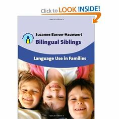 Bilingual Siblings: Language Use in Families (Parents' and Teachers' Guides): Suzanne Barron-Hauwaert: 9781847693266: Amazon.com: Books