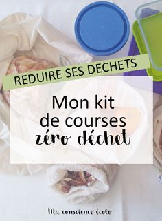 kit-courses-zero-dechet-my green conscience – Engagement Rings Sustainable Energy, Sustainable Living, Sustainable Design, Going Zero Waste, Eco Friendly Cleaning Products, Build Your House, Make The Right Choice, Conscience, Kit