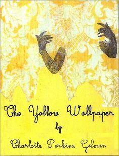 The Yellow Wallpaper By Charlotte Perkins Gilman Bentley Loft Classics Book 38