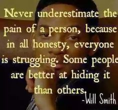 Never underestimate the pain of person...  #inspiration #motivation #wisdom #quote #quotes #life