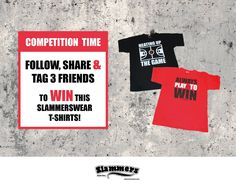 - WIN WIN WIN - Would you like to win a Slammerswear t-shirt? 1. Follow our Facebook page 2. Like & share this post 3. Tag 3 friends Be one of the lucky winners of a Slammerswear t-shirt! Friday 14th April we make 3 followers happy
