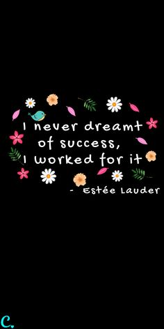 Successful Women Quotes You Need To Hear I never dreamt of success, I worked for it Positive Affirmations, Positive Quotes, Motivational Quotes, Inspirational Quotes, Lyric Quotes, Movie Quotes, Leadership Quotes, Success Quotes, Cute Quotes