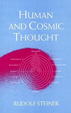 Rudolf Steiner's Human and Cosmic Thought