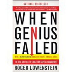 http://baotoanvon.com/books/0375758259.isbn When Genius Failed: The Rise and Fall of Long-Term Capital Management (Paperback) , arbitrage , business history , derivatives , federal reserve , finance , hedge funds , investing , investment banking , ltcm , risk management , stock market , wall street With a new Afterword addressing today's financial crisis A BUSINESS WEEK BEST BOOK OF THE YEAR In this business classic—now with a new Afterword in which the author draws parallels to the recent …