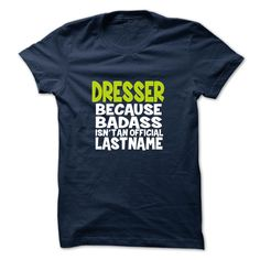 [New last name t shirt] DRESSER  Teeshirt this week  DRESSER  Tshirt Guys Lady Hodie  SHARE and Get Discount Today Order now before we SELL OUT  Camping 0399 cool job shirt
