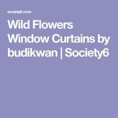 Wild Flowers Window Curtains by budikwan | Society6