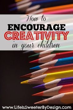 Do you want your child to be creative? There are some easy ways that parents can help encourage creativity in their children!