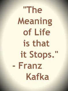 Franz Kafka quote.