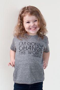 Toddler Gray I'm Gonna change the world tshirt. Love this! Coleman is gonna change the world, my little funny man!!