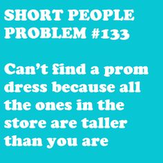 Short People Problem Or finding a maxi-dress. I love 'em, but they are not design for petite girls at all. Short People Humor, Short People Quotes, Short People Problems, Short Girl Problems, Short Jokes, Gabriel, Short Person, Struggle Is Real, My Escape