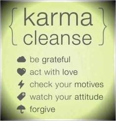 I wish I could post this karma cleanse on my sisters board. because her kind of karma just wants to slap people in the face before she does. hope she reads or finds this kind of karma. I want this kind of karma around me giving and receiving. Great Quotes, Quotes To Live By, Me Quotes, Inspirational Quotes, Yoga Quotes, Famous Quotes, Happy Quotes, Positive Quotes, Positive Attitude