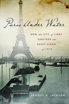 4. Paris Under Water--Jeffrey H. Jackson: 3 stars