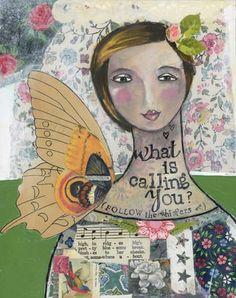 """""""What is Calling You? Follow the Whispers... Live your dream!"""""""