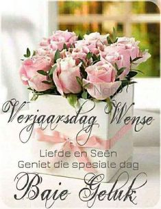 Mooiste wense v jou v vandag en d toekoms. Lovies t Ans oom Gert en gesin Best Birthday Wishes Quotes, Birthday Qoutes, Birthday Prayer, Happy Birthday Ecard, Happy Birthday Wishes Cards, Birthday Cheers, Birthday Card Sayings, Birthday Blessings, Birthday Cards