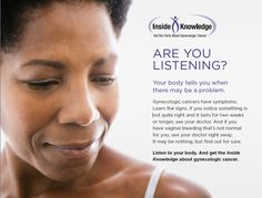 Posters featuring survivors and facts about gynecologic cancer help raise awareness about gynecologic cancer and related symptoms. They may be used in a variety of settings, such as medical offices or clinical practices, at health fairs, in workplaces, and other community settings.