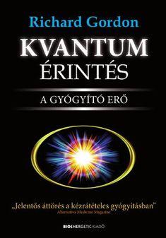 Richard Gordon: Kvantumérintés - A gyógyító erő Health 2020, Greggs, Massage, Medicine, Healing, Books, Cover, Products, Occult