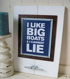 This is the perfect gift for the Boat Enthusiast with a sense of humor! This is a beautiful Distressed White Plank Frame With a Galvanized Boat Cleat with a Project Cottage Original Print with I LIKE BIG BOATS AND I CANNOT LIE. Boat Decor, Lake Decor, Nautical Quotes, Nautical Theme, Framed Wall Art, Wall Art Prints, Framed Prints, Cabana, Boat Cleats