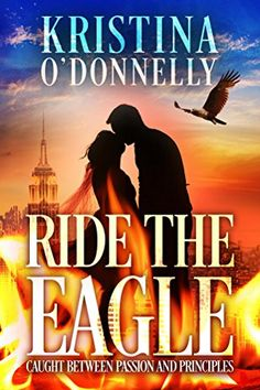 Ride the Eagle by Kristina O'Donnelly http://www.amazon.com/dp/B0173QJOT6/ref=cm_sw_r_pi_dp_N6uJwb0S0T28B
