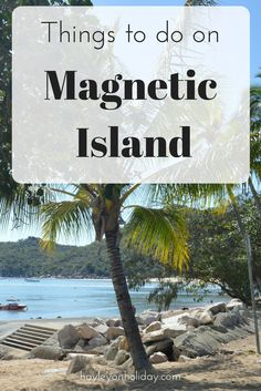 A comprehensive guide by a local. Here is everything you need to know about travelling to Magnetic Island, including how to get there, where to eat and what to do on Magnetic Island.