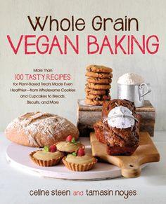 Whole Grain Vegan Baking + more glutenfree and vegan recepies!!!