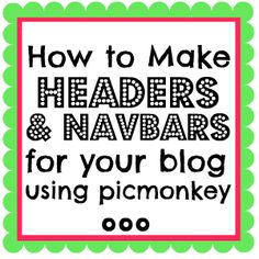 Different Ways to Make a Custom Header and Navbar for Your Blog using Picmonkey- via somethingswanky.com (Picmonkey is a free online photoediting tool.)