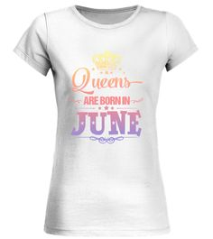 CHECK OUT OTHER AWESOME DESIGNS HERE!       Shop for Birthday Gift Guide shirts, hoodies and gifts. Find Birthday Gift Guide designs printed with care on top quality garments.   Women's Queens Are Born In June - Birthday T-Shirt June, born in June, birthday, gift, gift for her, birthday gift, funny birthday gift, awesome birthday gift, best birthday gift, happy birthday.            TIP: If you buy 2 or more (hint: make a gift for someone or team up) you'll save quite a lot on shi...