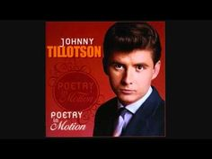 1961 - Johnny Tillotson - 'Poetry In Motion' - There were a couple versions of this song but this was the first one that really hit. Bobby Vee had some success with it a few yrs later as well.