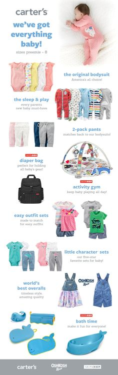 We have everything you need sizes preemie to 8! Come see us in store or at carters.com. We can't wait to meet you