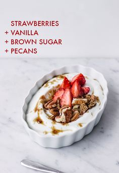 yogurt + strawberries, vanilla, brown sugar, and pecans | 16 Delicious Yogurt Topping Combos