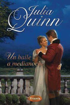 Un baile a medianoche // Julia Quinn // Titania romántica histórica (Ediciones Urano)