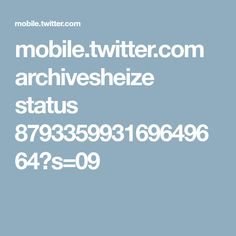 mobile.twitter.com archivesheize status 879335993169649664?s=09