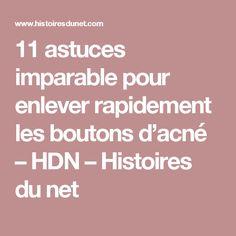 11 astuces imparable pour enlever rapidement les boutons d'acné – HDN – Histoires du net