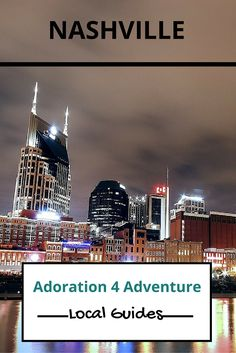 Adoration 4 adventure's local guide for visitor's to Nashville. Including top places to eat, drink, stay and how to get around on a budget.