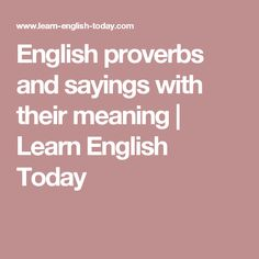 English proverbs and sayings with their meaning | Learn English Today