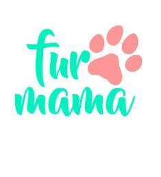 fur mama with paw print/ fur mom/ momma/ mommy/ dog mom/ cat/ vinyl decal/ Car/ Cup/ Mug/ Yeti/ Ozark Trail/ Computer/ Paw Mom/ Tumbler Dog Quotes, Animal Quotes, Cricut Vinyl, Vinyl Decals, Wall Decals, Wall Art, Dog Mom, Mom Cat, Monogram Stickers