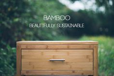 Bamboo is not only gorgeous but also one of the best materials on Earth to make furniture out of. It is stronger than steel but grows 10 times faster than other hard woods. It really is amazing.